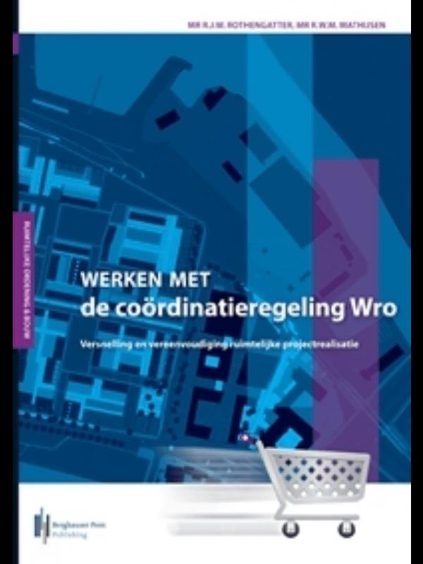 Boekomslag Werken met de coördinatieregeling Wro
