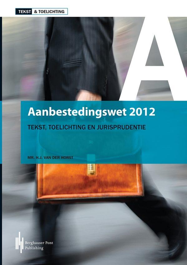 Boekomslag Aanbestedingswet 2012 - Tekst, Toelichting en Jurisprudentie