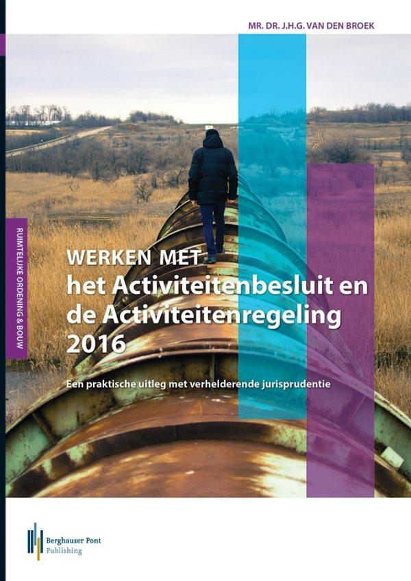 BoekomslagWerken met het Activiteitenbesluit en de Activiteitenregeling 2016